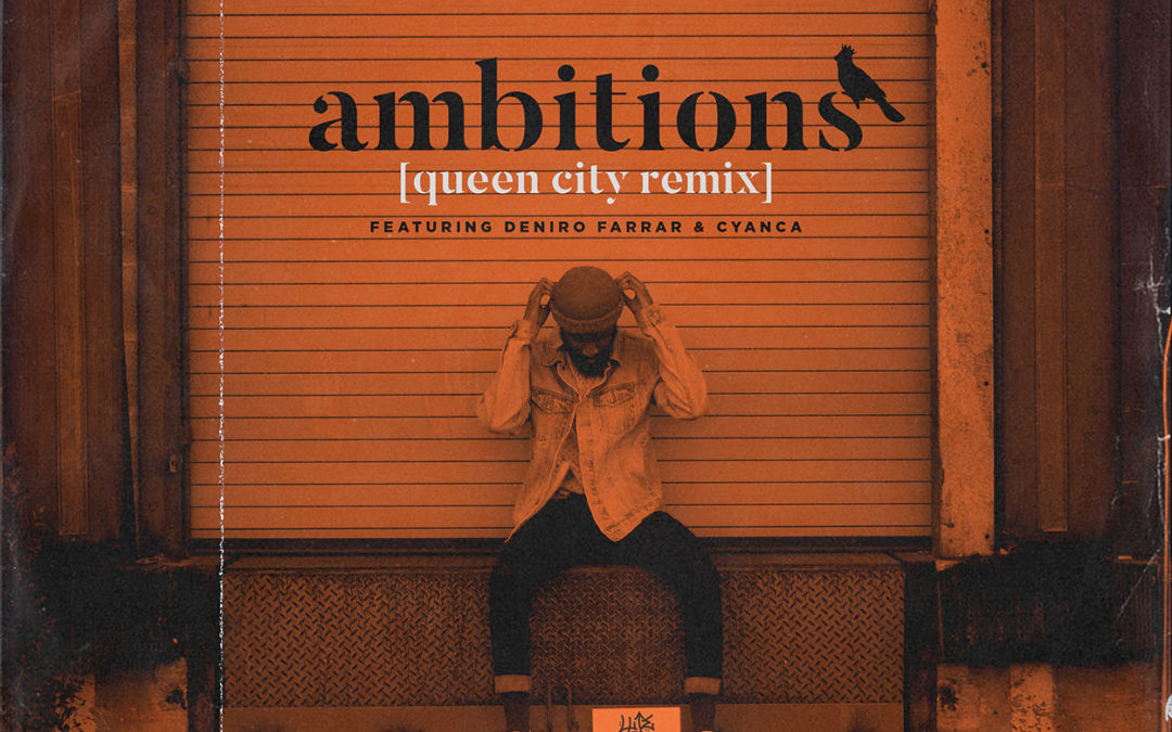 Ambitions [Queen City Remix] featuring Deniro Farrar & Cyanca