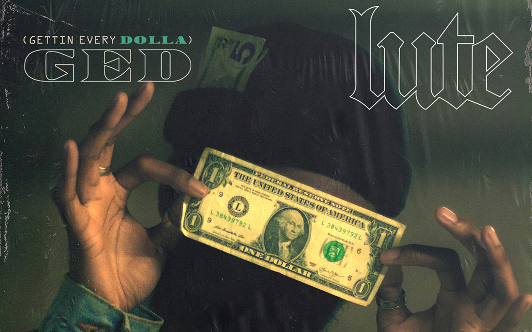Lute – GED (Gettin Every Dolla)